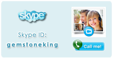 Contact us via Skype - gemstoneking